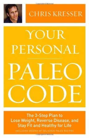 Your Personal Paleo Code, Chris Kresser