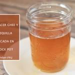 Como hacer ghee en la crock pot